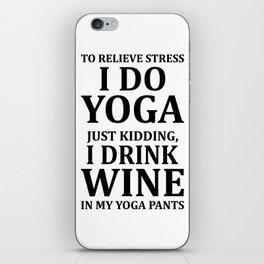 To Relieve Stress I Do Yoga... iPhone Skin