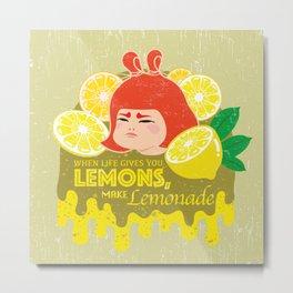When Life Gives You Lemons, Make Lemonade Metal Print