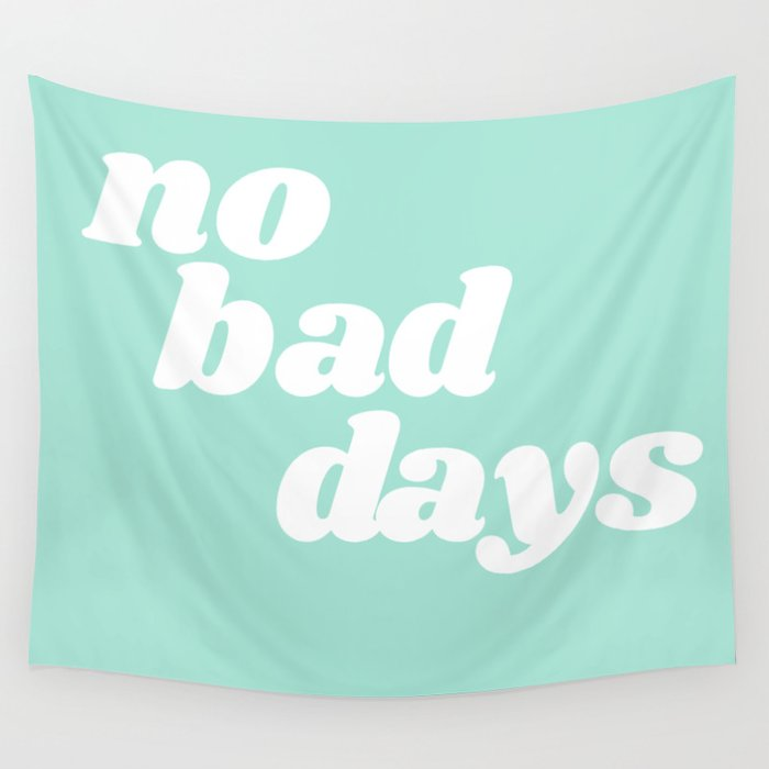 no bad days IX Wall Tapestry