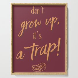 Don't grow up, Humour, Illustration, funny, fun, hilarious, humor Serving Tray