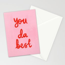 You da best Stationery Cards