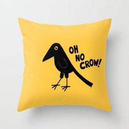 Oh No Crow! Throw Pillow