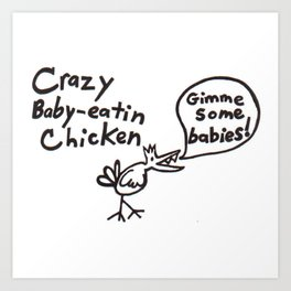 Crazy Baby Eatin' Chicken Art Print