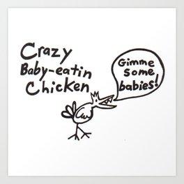 Crazy Baby Eatin' Chicken Art Print