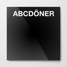 ABC DÖNER Metal Print
