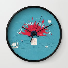Today Only Comes Once. Wall Clock