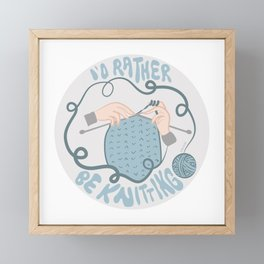 I'd Rather be Knitting Framed Mini Art Print