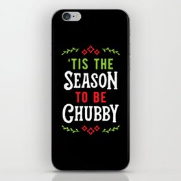 'Tis The Season To Be Chubby v1 iPhone Skin