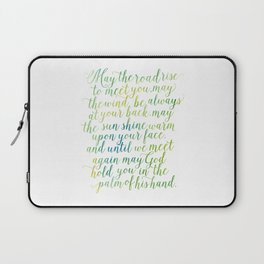 May the road rise up to meet you. May the wind be always at your back. Laptop Sleeve
