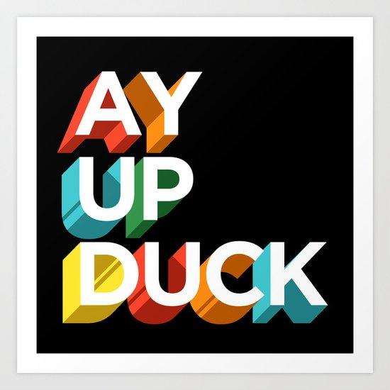 Ay Up Duck Art Print