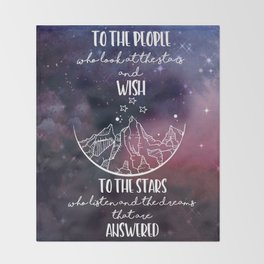 To the people who look the stars and wish... Throw Blanket