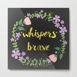 *whispers* BRAVE (dark) Metal Print