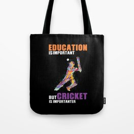 Cricket Is Importanter Tote Bag