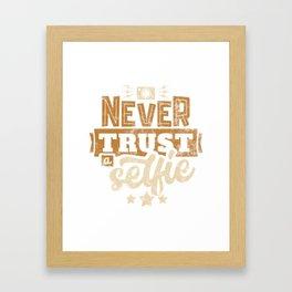 Never trust a selfie Framed Art Print