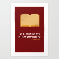 'we all could have been killed or worse expelled'' Hermione Art Print