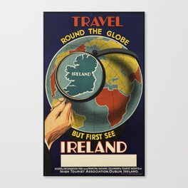 Travel Round the Globe, First See Ireland - Vintage Travel Poster Canvas Print