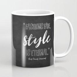 Fashions fade, style is eternal. Coffee Mug