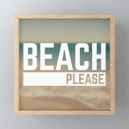 Beach Please Funny Quote Framed Mini Art Print