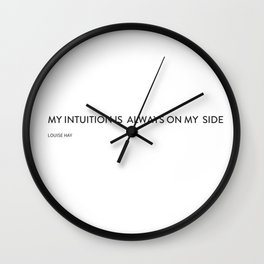 My intuition is always on my side Wall Clock