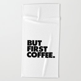 But First Coffee black-white typographic poster design modern home decor canvas wall art Beach Towel