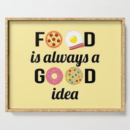 """Food Lover I - """"Food is Always a Good Idea"""" Quote Serving Tray"""