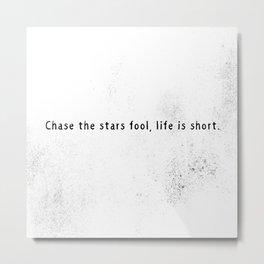 Chase the stars Metal Print