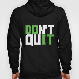 Don't Quit Do It Cross Fit Exercise Workout Fitness Train Training Gym T-Shirts Hoody