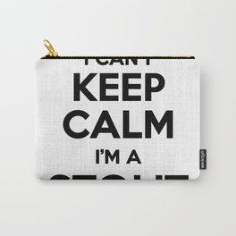 I cant keep calm I am a STOUT Carry-All Pouch
