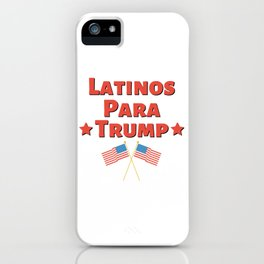Latinos Para Trump - Pro Trump US 2020 Election Design iPhone Case