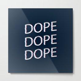 DOPE AF Metal Print