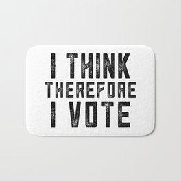 I Think Therefore I Vote Bath Mat