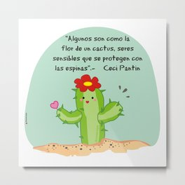 Some people are like cactus flower Metal Print