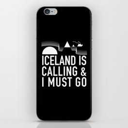 Iceland Is Calling And I Must Go iPhone Skin