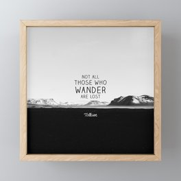 Not All Who Wander Are Lost... Framed Mini Art Print