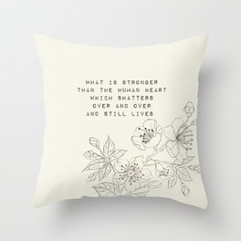what is stronger than the human heart - R. Kaur Collection Throw Pillow