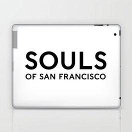 Souls of San Francisco - Black Text/White Background Laptop & iPad Skin