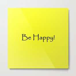 Be Happy - Black and Yellow Design Metal Print