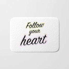 Follow Your Heart - Typography Bath Mat