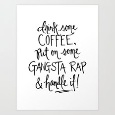Gangsta Rap Handle It Art Print