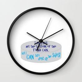 I May Not Hit the Bottom of the Tuna Can... Wall Clock