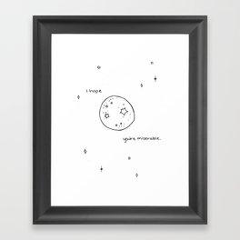 I Hope You're Miserable Framed Art Print