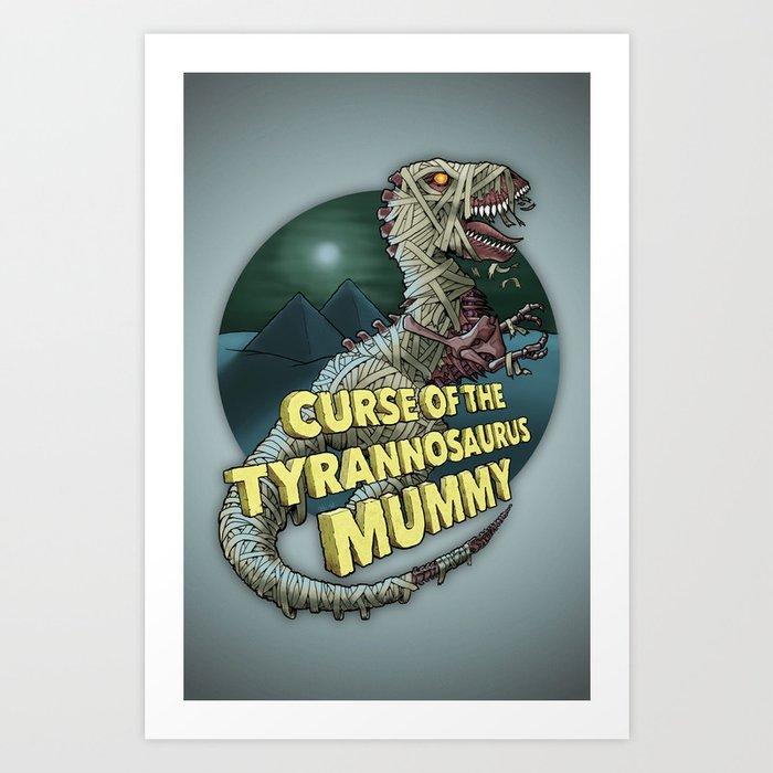 Curse of the Tyrannosaurus Mummy Art Print