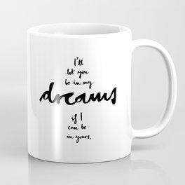 Dreams-White Coffee Mug