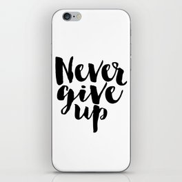 Inspirational Print Printable Quotes Never Give Up Typography Print Home Decor Motivational Wall Art iPhone Skin