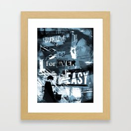 Nothing is ever easy. Framed Art Print
