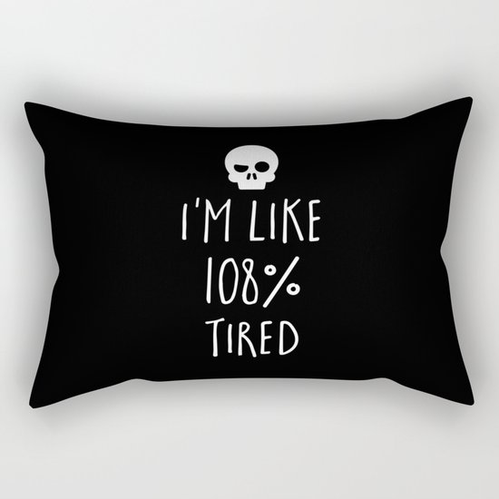 108% Tired Funny Quote Rectangular Pillow
