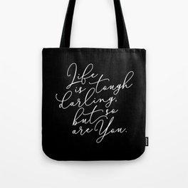 Life is Tough Darling Tote Bag
