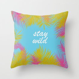 Stay wild Jungle 2016 trend Throw Pillow