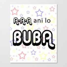 A A A Ani lo Buba Canvas Print