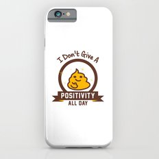 I Don't Give a Shit :) iPhone 6s Slim Case